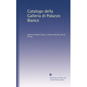 Catalogo Della Galleria Di Palazzo Bianco (edición Italiana)