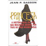 Princesa - A História Real Da Vida Das Mulheres Árabes