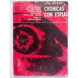 Cronicas Con Espias - Marechal, Bajarlia, Kordon Y Otros