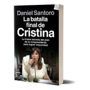 La Batalla Final De Cristina  De Santoro Daniel