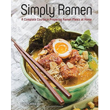 Book : Simply Ramen: A Complete Course In Preparing Ramen...