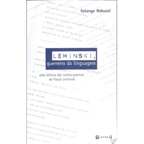 Leminski - Guerreiro Da Linguagem Solange Rebuzzi