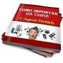 Como Importar Da China E Vender No Mercado Livre - E-book !!