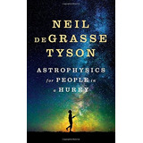 Libro Astrophysics For People In A Hurry Inglés Pasta Dura