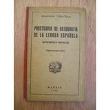 Prontuario De Ortografia De La Lengua Española Ed. En 1931