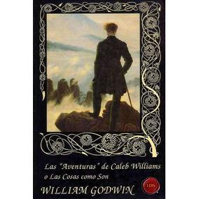 Las «aventuras» De Caleb Williams O Las Cosas Como Son (ed.