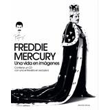 Freddie Mercury - Una Vida En Imágenes - Libro Nuevo Import.