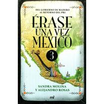 Erase Una Vez En Mexico 3 - Molina / Rosas - Mr