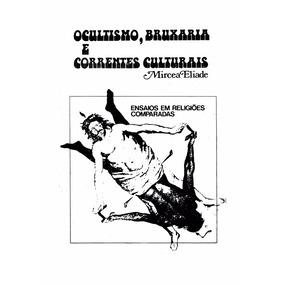 Ocultismo, Bruxaria E Correntes Culturais.pdf
