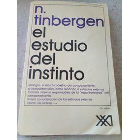 El Estudio Del Instinto. Niko Tinbergen