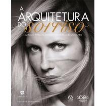 Livros A Arquitetura Do Sorriso Kyrillos + Anteriores Hajtó