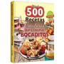 Libro Más De 500 Recetas Para Cocinar Bocaditos-grupo Clasa