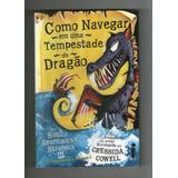 Como Navegar Em Uma Tempestade De Dragões - Cressida Cowell