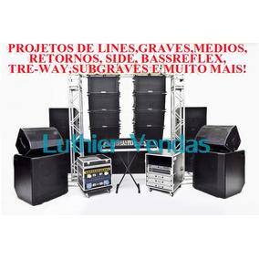 2000 Projetos Caixas Som Sub Grave, Grave E Line Array!