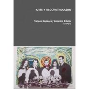Arte Y Reconstrucción