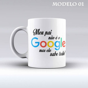 Caneca Dia Dos Pais - Meu Pai Não É O Google Mas Sabe Tudo