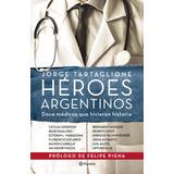 Heroes Argentinos - Jorge Eduardo Tartaglione