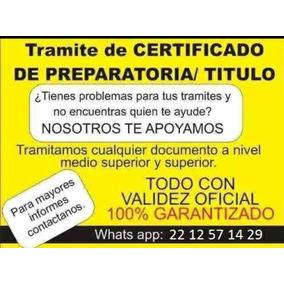 Certificado Preparatoria, Titulo Y Cédula, No Lo Dejes Pasar