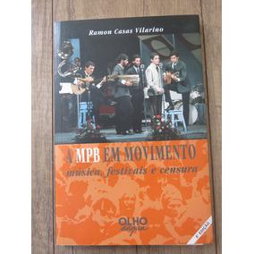 Livro A Mpb Em Movimento - Ramon Casas Vilarino