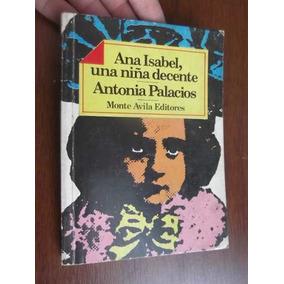 Ana Isabel Una Niña Decente Antonia Palacios Monte Avila