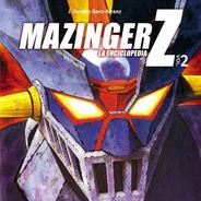 ** Mazinger Z La Enciclopedia  Vol 2 ** Aurelio Sanz-arranz