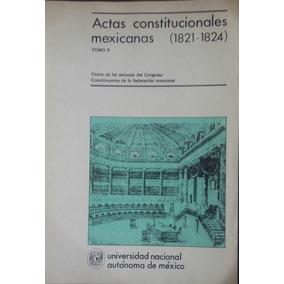 Actas Constitucionales Mexicanas (1821 - 1824) Tomo X