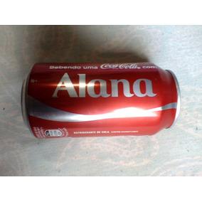 Coca Cola Lata Nome Alana Raridade E Exclusividade Última La
