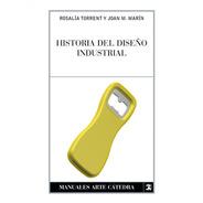 Historia Del Diseño Industrial, Torrent, Ed. Cátedra