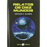 Libro Relatos De Diez Mundos De Arthur C. Clarke