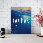 Placa Decorativa Com Frase  (a) Mar 20x30cm Mdf