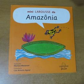 M62livro Mini Larousse Da Amazonia - Mariana Massarani