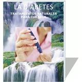 Formula Definitiva Para Curar Naturalmente La Diabetes