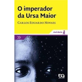 Livro O Imperador Da Ursa Maior Carlos Eduardo Novaes