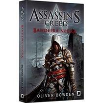 Assassins Creed Bandeira Negra. Livro De Oliver Bowden. Novo