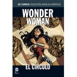 Coleccion Dc Salvat: Wonder Woman, El Circulo.