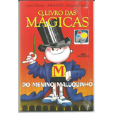 O Livro De Mágicas Do Menino Maluquinho - Ziraldo 2012