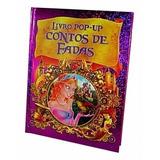 Livro Infantil Pop Up - Contos De Fadas - Livros Infantis