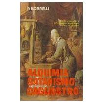 Alquimia Satanismo Cagliostro - P. Borrelli