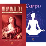 Maria Madalena + Corpo, Prazer, Dor E Luz - Anna Patricia
