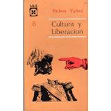 Cultura Y Liberación - Ruben Yañez