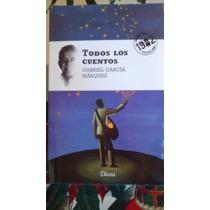 Libro Todos Los Cuentos / Gabriel Garcia Marquez &