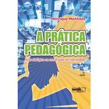 Livro A Prática Pedagógica - Ação Dialógica Henrique Manhaes