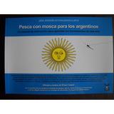 Libro De Pesca Con Mosca Para Argentinos Por Efrain Castro