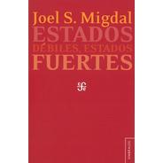 Estados Débiles, Estados Fuertes - Joel Migdal