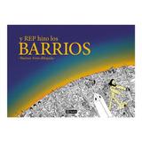 Libro Y Rep Hizo Los Barrios, De Rep