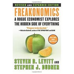 Libro Freakonomics: A Rogue Economist Explores The Hidden Si