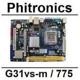 Kit Placa Mãe Phitronics G31vs-m Dual Core E2140 1.60ghz 1gb