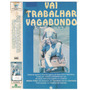 Vhs Vai Trabalhar Vagabundo /original So Em Fita Vhs