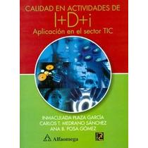 Calidad En Actividades De I+d+i Aplicación En El Sector Tic