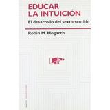 Libro Educar La Intuicion / Educating Intuition (spanish Ed